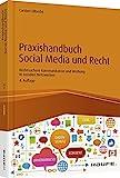 Praxishandbuch Social Media und Recht: Rechtssichere Kommunikation und Werbung in sozialen...