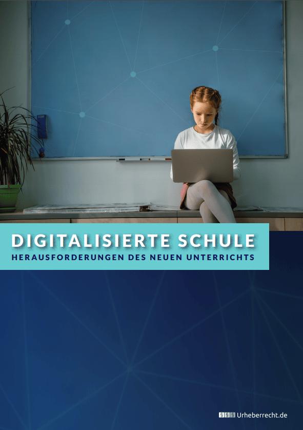 Digitalisierte Schule: Herausforderungen des neuen Unterrichts